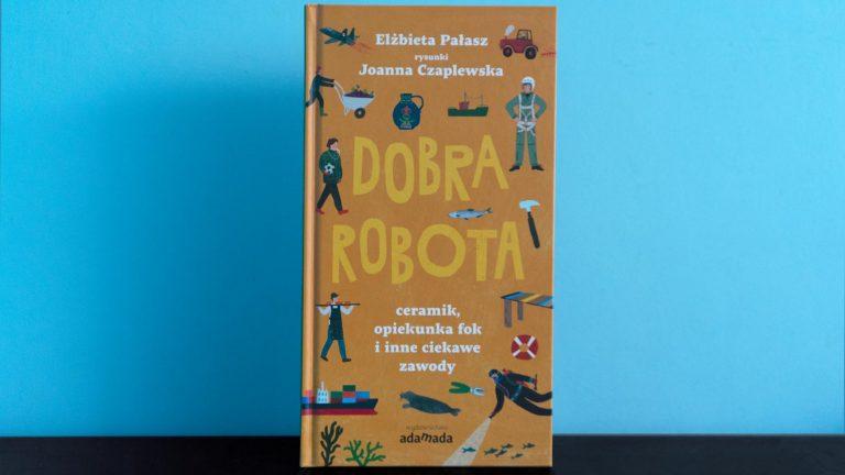 """Książka """"Dobra Robota"""""""